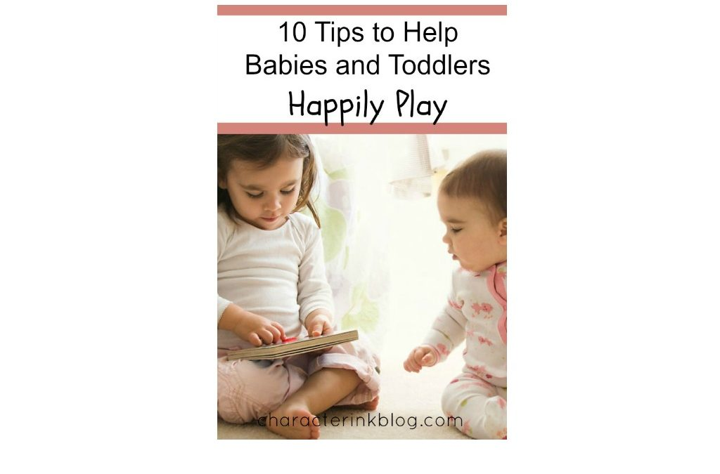10 Tips to Help Babies and Toddlers Happily Play